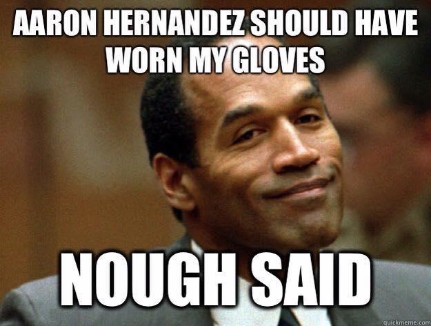 aaron ojs gloves top 10 best worst meme reactions to aaron hernandez guilty verdict